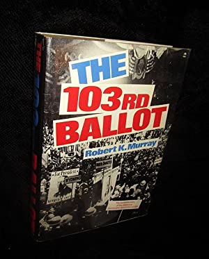 The 103rd Ballot: Democrats and the Disaster: Murray, Robert K.