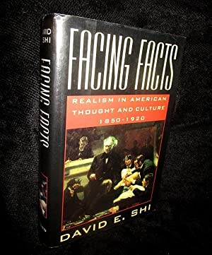 Facing Facts: Realism in American Thought and Culture, 1850 - 1920