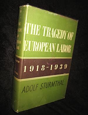The Tragedy of European Labor: 1918 - 1939