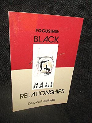 Focusing Black: Male Female Relationships