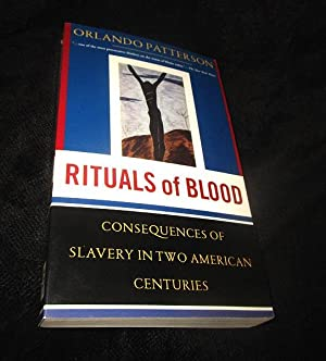 Rituals of Blood: Consequences of Slavery in Two American Centuries