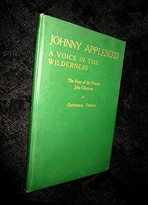 Johnny Appleseed: a Voice in the Wilderness, The Story of the Pioneer John Chapman