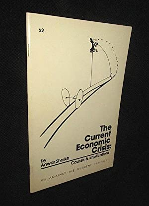 The Current Economic Crisis: Causes and Implications