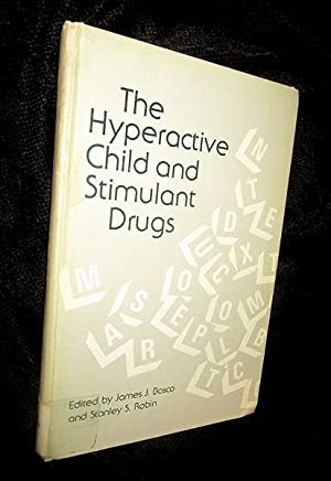 The Hyperactive Child and Stimulant Drugs
