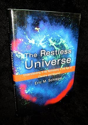 The Restless Universe: Understanding X-Ray Astronomy in: Schlegel, Eric M.