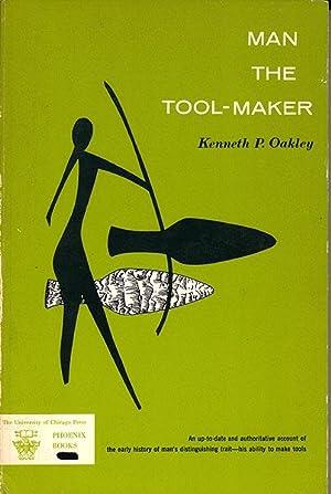 Man the Tool-Maker: Oakley, Kenneth P.