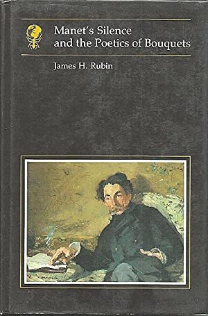 Manet's Silence and the Poetics of Bouquets: Rubin, James H.