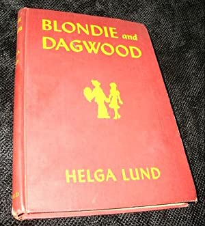 Blondie and Dagwood: a Novel of the: Lund, Helga