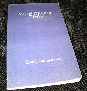 Signs of Our Times: Damjanovic, Zivalj