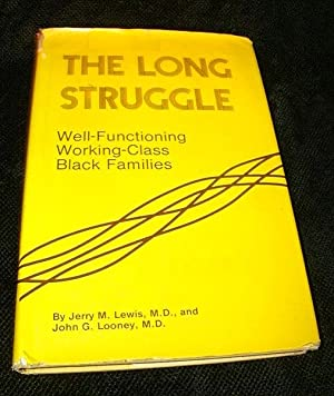 The Long Struggle: Well-Functioning Working-Class Black Families