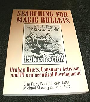Searching for Magic Bullets: Orphan Drugs, Consumer Activism, and Pharmaceutical Development