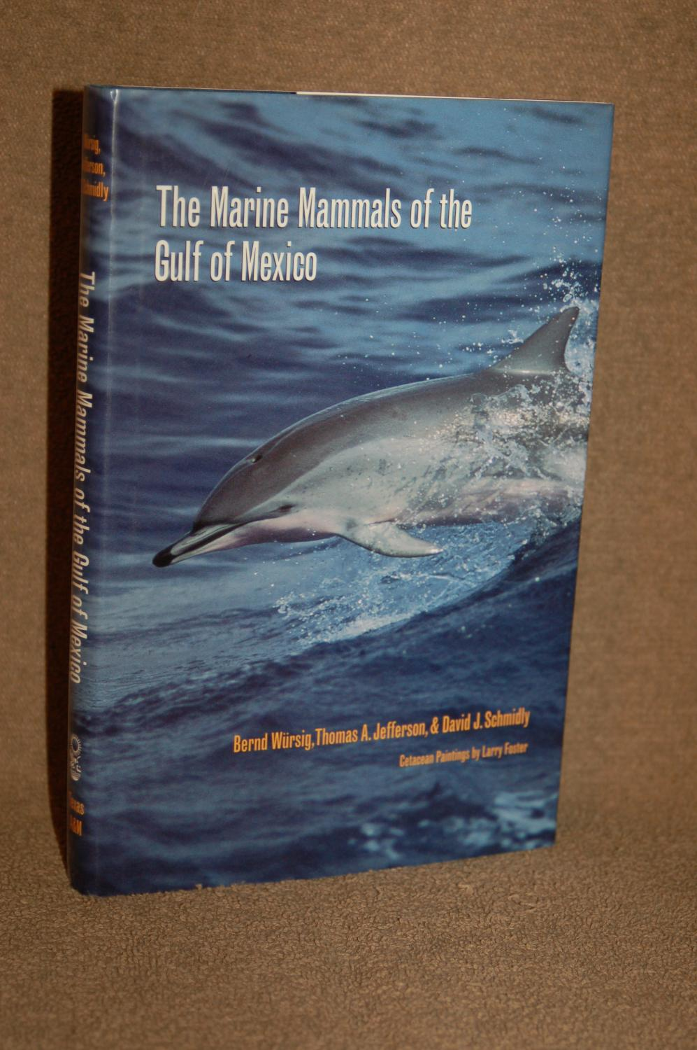 The Marine Mammals of the Gulf of Mexico (W. L. Moody Jr. Natural History Series)