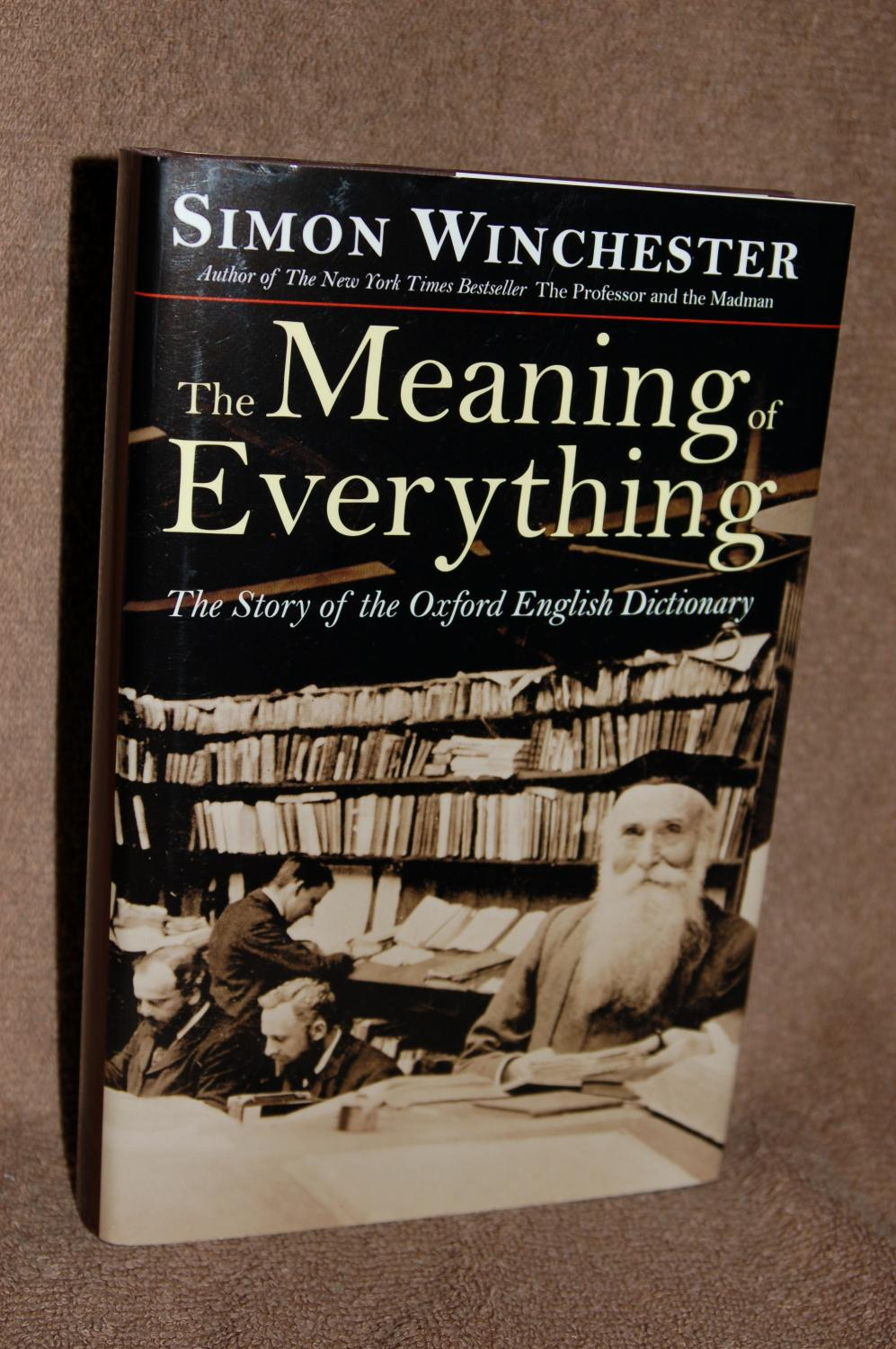 The Meaning Of Everything The Story Of The Oxford English Dictionary By Simon Winchester Fine Hardcover 2003 Books By White Walnut Valley Books