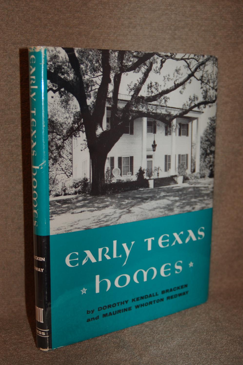Early Texas Homes: Dorothy Kendall Bracken, Maurine Whorton Redway