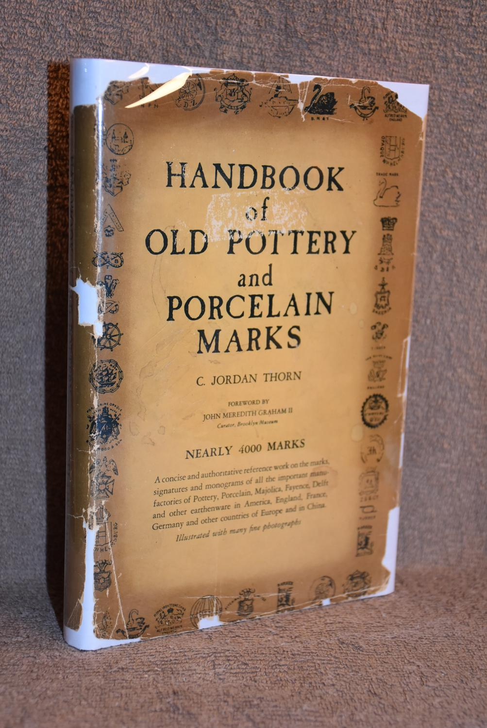 Handbook Of Old Pottery And Porcelain Marks By C Jordan Thorn
