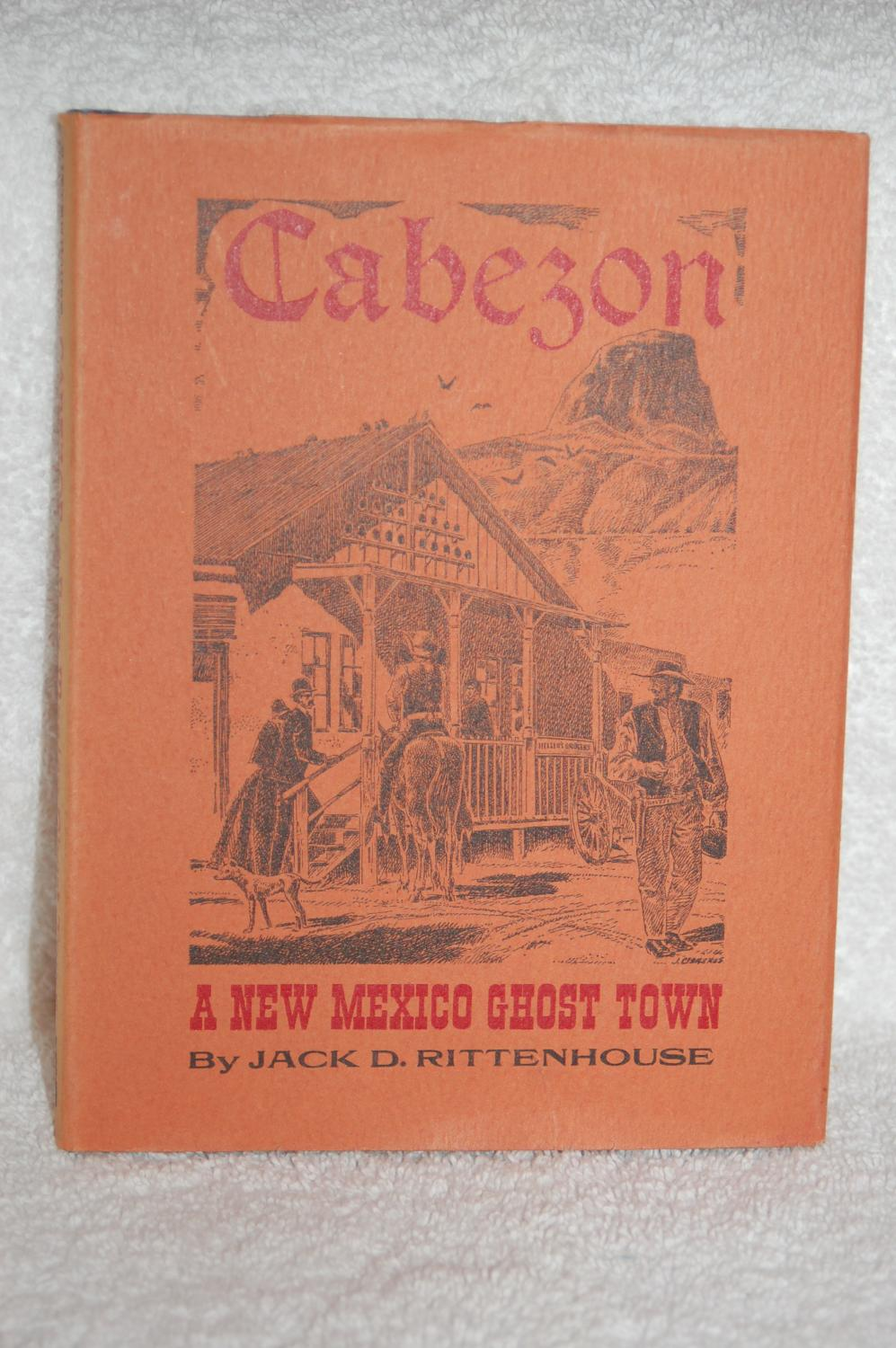 Cabezon: A New Mexico Ghost Town: Jack D. Rittenhouse