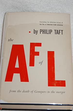 The AF of L from the death of Gompers to the merger: Philip Taft