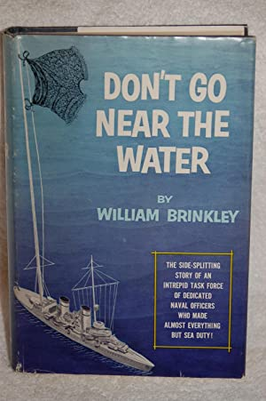 Don't Go Near the Water; The Side-Splitting Story of an Intrepid Task Force of Dedicated Naval...