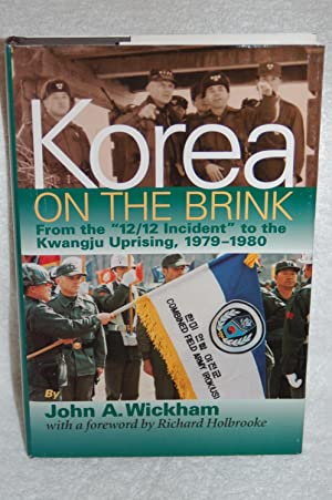 "Korea on the Brink; From the ""12 / 12 Incident"" to the Kwangju Uprising, 1979-1980: ..."
