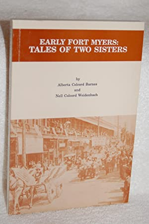 Early Fort Myers: Tales of Two Sisters: Barnes, Alberta Colcord and Nell Colcord Weidenbach