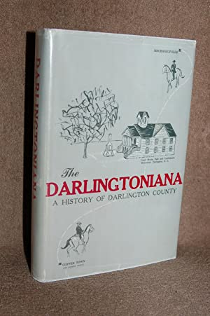 Darlingtoniana: A History of People, Places and Events, in Darlington County, South Carolina