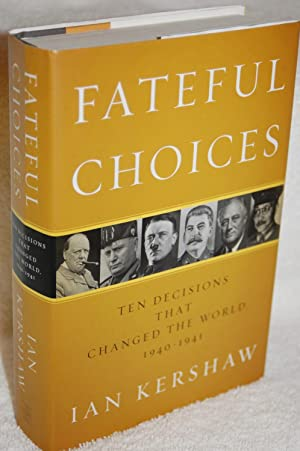 Fateful Choices: Ten Decisions That Changed the: Ian Kershaw
