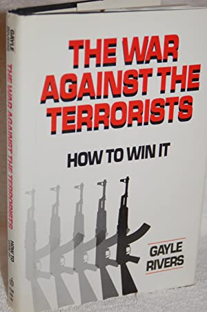 The War Against the Terrorists; How to Win It
