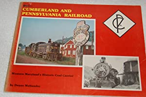 Cumberland and Pennsylvania Railroad; Western Maryland's Historic Coal Carrier
