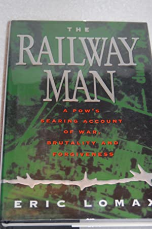 The Railway Man; A POW's Searing Account of War, Brutality, and Forgiveness