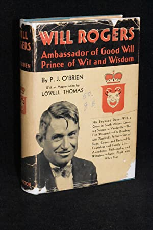 Will Rogers: Ambassador of Good Will Prince of Wit and Wisdom: P.J. O'Brien