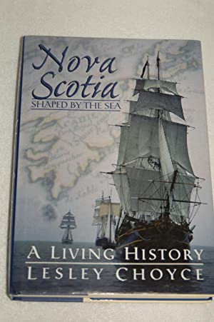Nova Scotia; Shaped by the Sea; A Living History