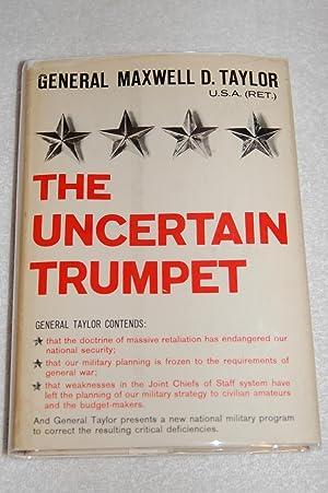 The Uncertain Trumpet: GEN Maxwell D. Taylor