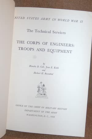 United States Army in World War II; The Technical Services; The Corps of Engineers: Troops and ...