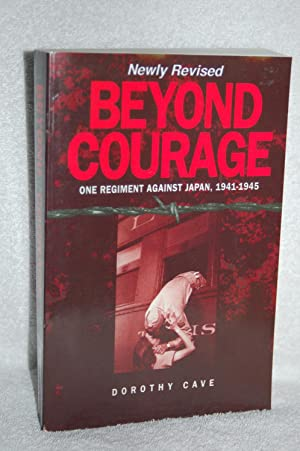 Beyond Courage: One Regiment Against Japan 1941-1945