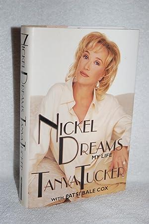 Nickel Dreams; My Life: Tanya Tucker