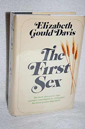 The First Sex; The book that proves that woman's contribution to civilization has been greater...
