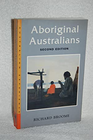 Aboriginal Australians; Black Responses to White Dominance 1788-1994