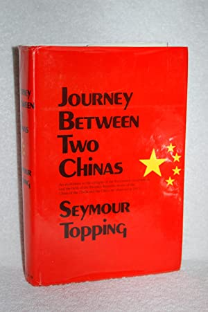 Journey Between Two Chinas: Seymour Topping