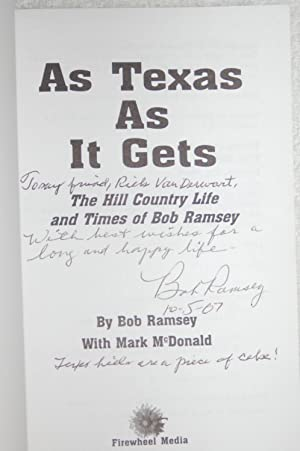 As Texas As It Gets; The Hill Country Life and Times of Bob Ramsey: Bob Ramsey and Mark McDonald