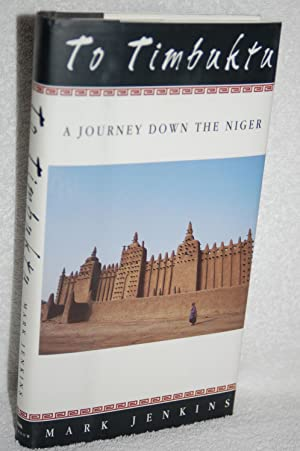 To Timbuktu; A Journey Down the Niger