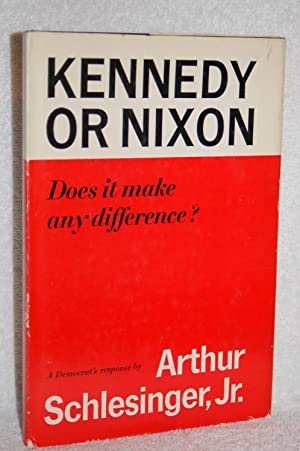 Kennedy or Nixon; Does it make any difference?: Arthur Schlesinger, Jr.