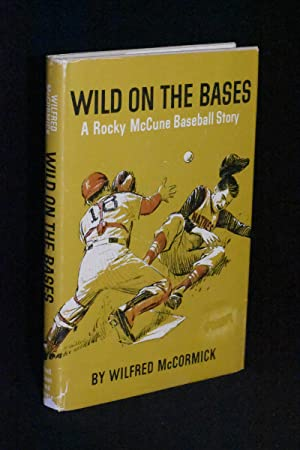 Wild on the Bases; A Rocky McCune Baseball Story: Wilfred McCormick