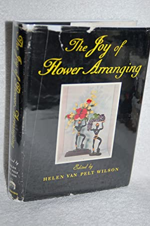 The Joy of Flower Arranging: Helen Van Pelt Wilson, Editor
