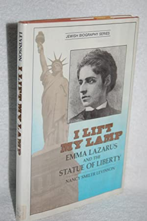 I Lift My Lamp; Emma Lazarus and: Nancy Smiler Levinson
