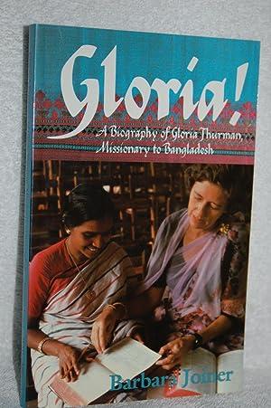Gloria; The Biography of Gloria Thurman, Missionary to Bangladesh: Barbara Joiner