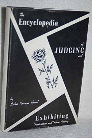 The Encyclopedia of Judging and Exhibiting Floriculture and Flora-Artistry: Esther Veramae Hamel
