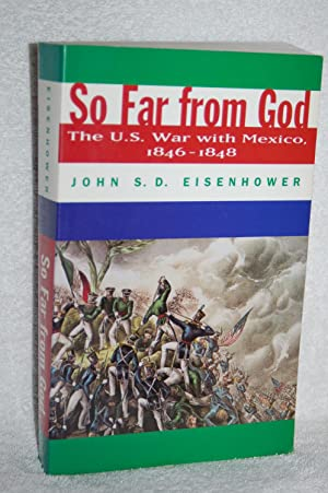 So Far from God; The U.S. War with Mexico, 1846-1848