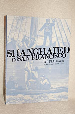 Shanghaied in San Francisco: Bill Pickelhaupt