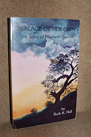 A Place of Her Own; The Story of Elizabeth Garrett
