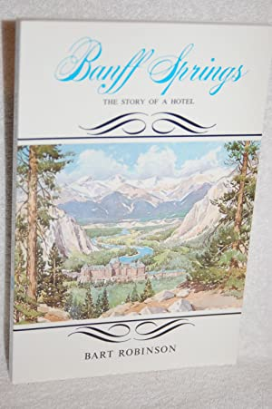 Banff Springs; The Story of a Hotel